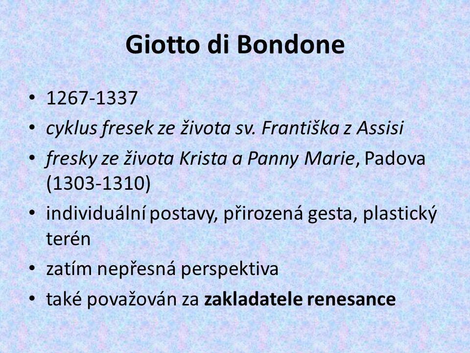 Giotto di Bondone 1267-1337. cyklus fresek ze života sv. Františka z Assisi. fresky ze života Krista a Panny Marie, Padova (1303-1310)