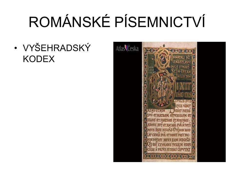ROMÁNSKÉ PÍSEMNICTVÍ VYŠEHRADSKÝ KODEX
