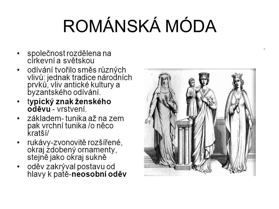 ROMÁNSKÁ MÓDA společnost rozdělena na církevní a světskou