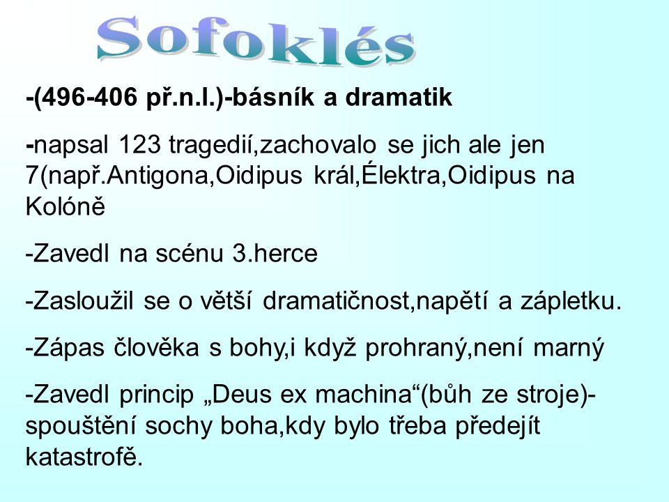 Sofoklés -(496-406 př.n.l.)-básník a dramatik