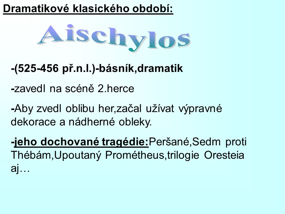 Aischylos Dramatikové klasického období: