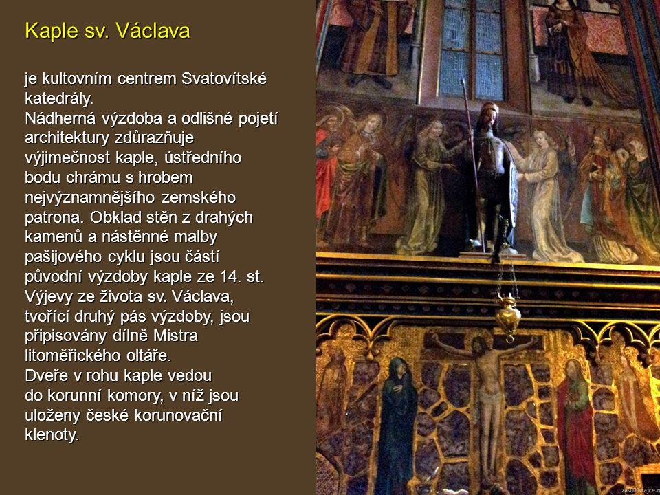 Kaple sv. Václava je kultovním centrem Svatovítské katedrály.