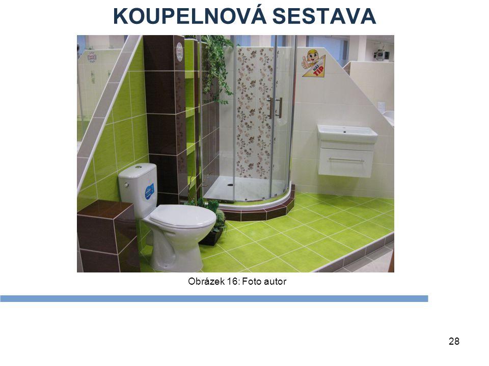 KOUPELNOVÁ SESTAVA Obrázek 16: Foto autor Zdroje Textová stránka