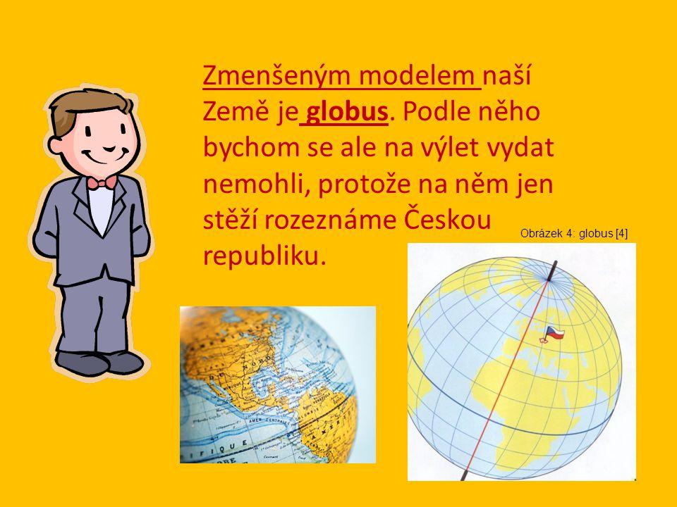 Zmenšeným modelem naší Země je globus