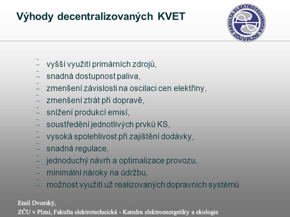 Výhody decentralizovaných KVET