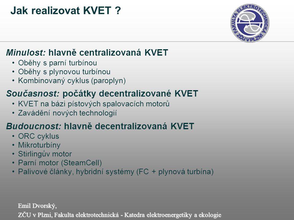 Jak realizovat KVET Minulost: hlavně centralizovaná KVET