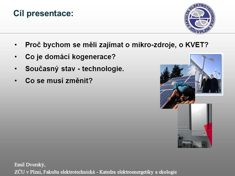 Cíl presentace: Proč bychom se měli zajímat o mikro-zdroje, o KVET