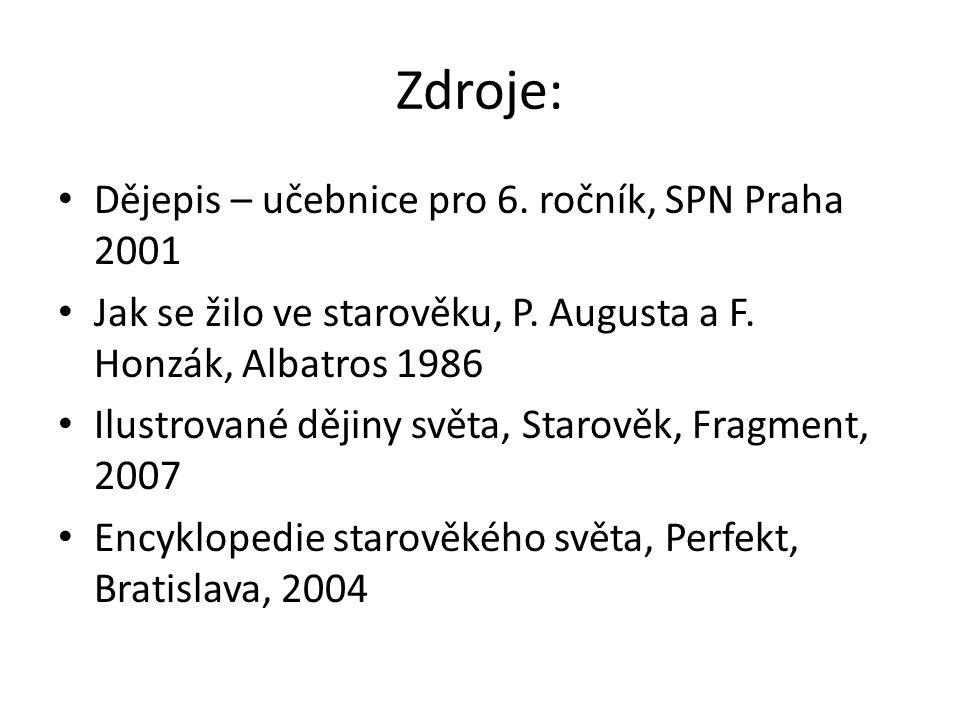 Zdroje: Dějepis – učebnice pro 6. ročník, SPN Praha 2001