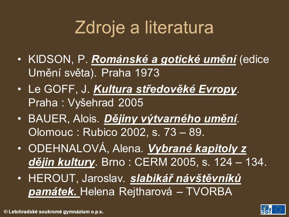Zdroje a literatura KIDSON, P. Románské a gotické umění (edice Umění světa). Praha 1973.