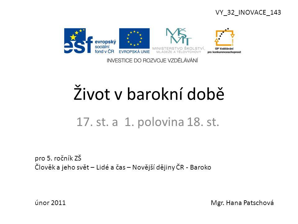 Život v barokní době 17. st. a 1. polovina 18. st. VY_32_INOVACE_143