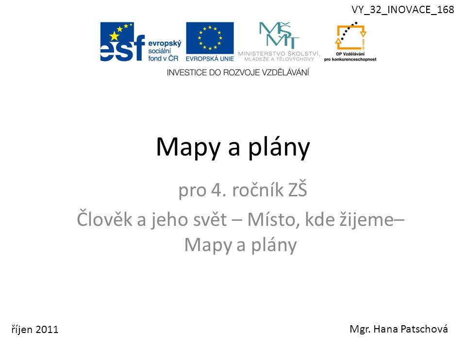pro 4. ročník ZŠ Člověk a jeho svět – Místo, kde žijeme– Mapy a plány