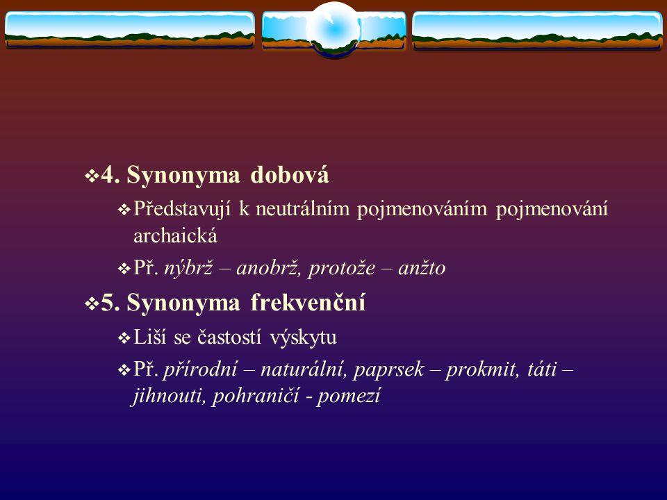 4. Synonyma dobová 5. Synonyma frekvenční