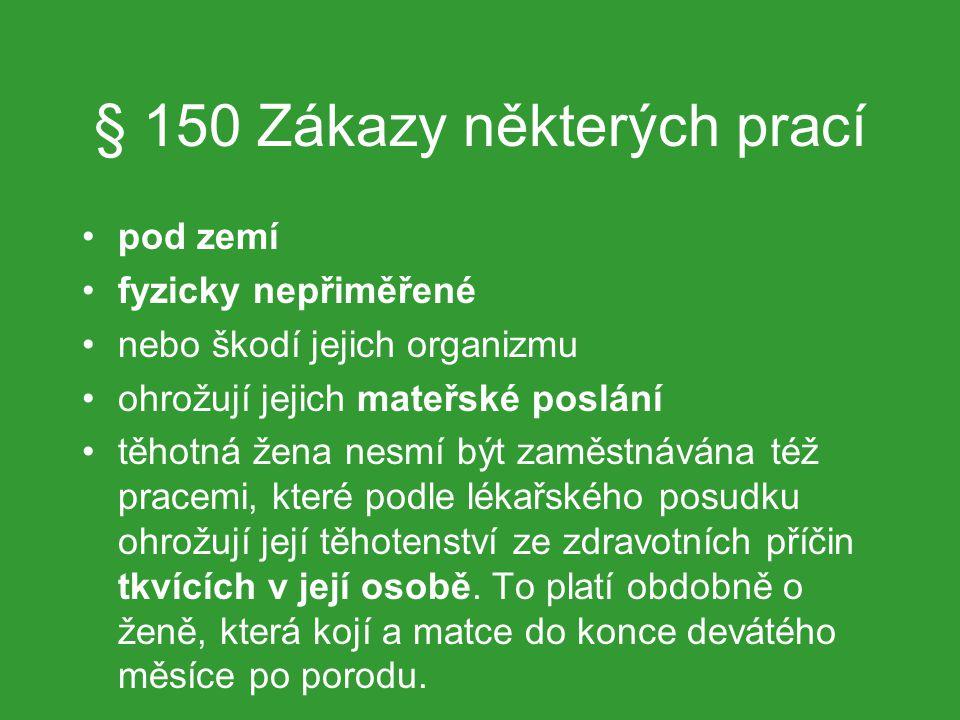 § 150 Zákazy některých prací