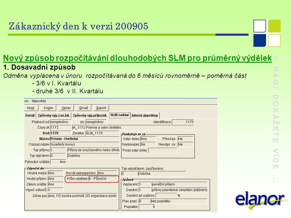 Zákaznický den k verzi 200905 Nový způsob rozpočítávání dlouhodobých SLM pro průměrný výdělek. 1. Dosavadní způsob.
