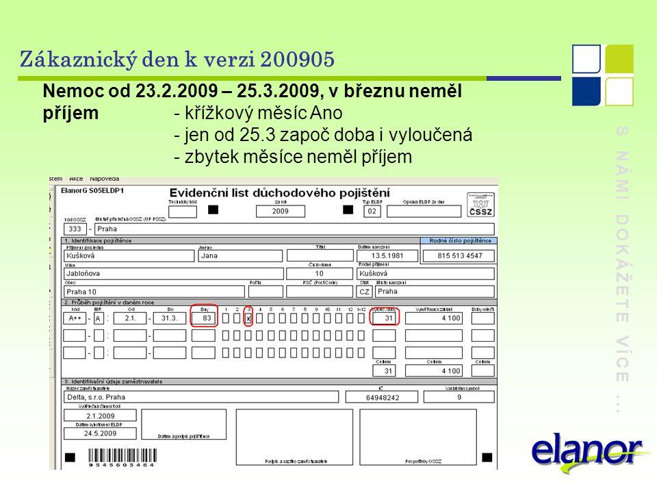 Zákaznický den k verzi 200905 Nemoc od 23.2.2009 – 25.3.2009, v březnu neměl příjem - křížkový měsíc Ano.