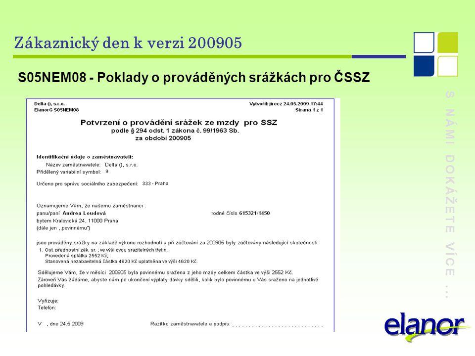 Zákaznický den k verzi 200905 S05NEM08 - Poklady o prováděných srážkách pro ČSSZ.