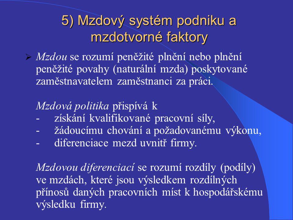 5) Mzdový systém podniku a mzdotvorné faktory