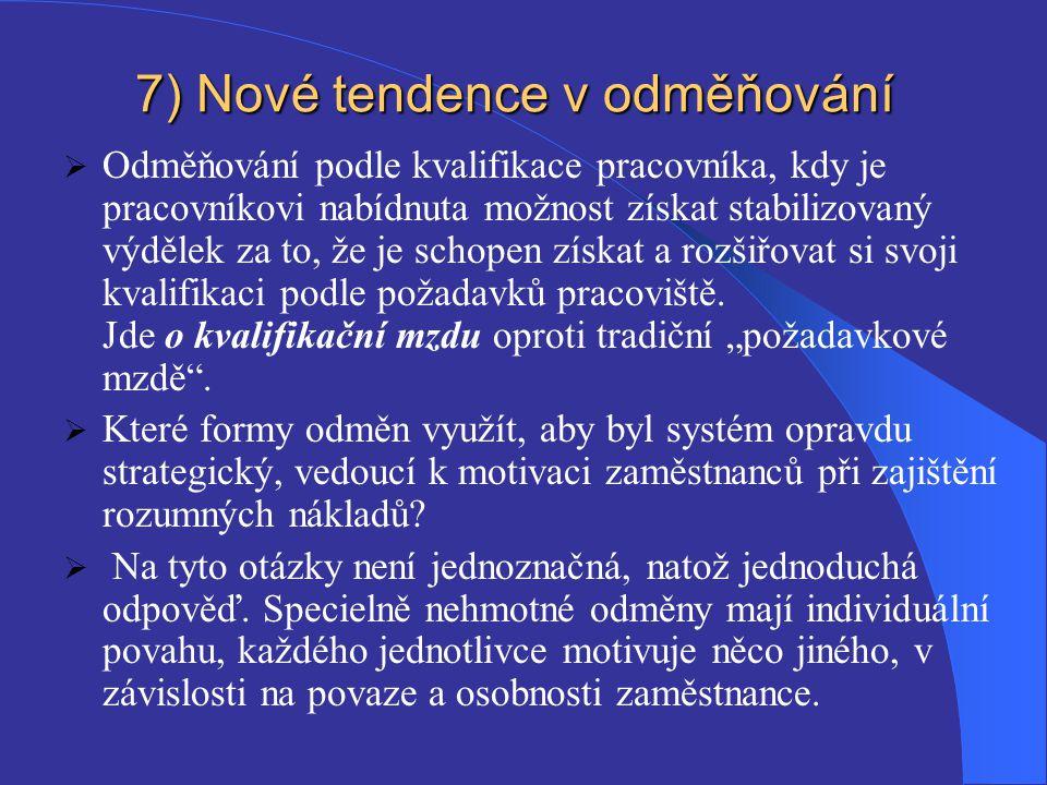 7) Nové tendence v odměňování