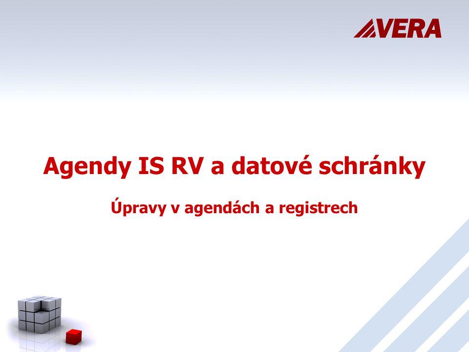 Agendy IS RV a datové schránky Úpravy v agendách a registrech