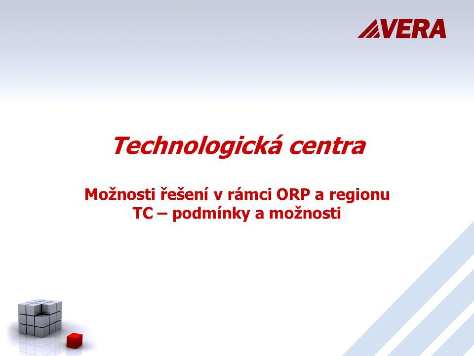 Technologická centra Možnosti řešení v rámci ORP a regionu TC – podmínky a možnosti