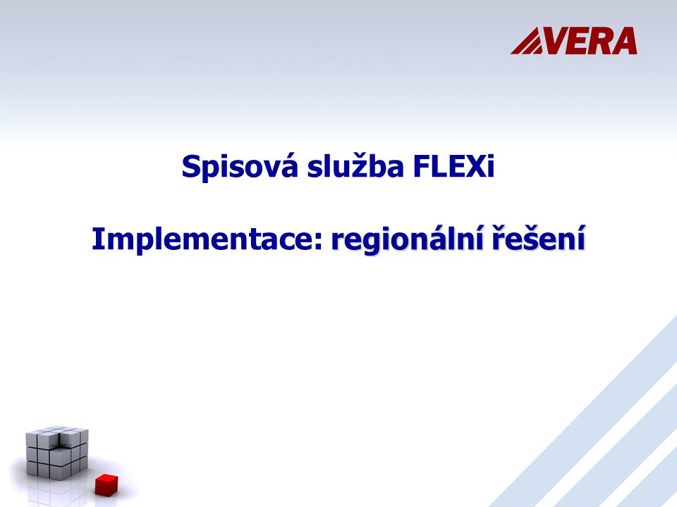 Spisová služba FLEXi Implementace: regionální řešení