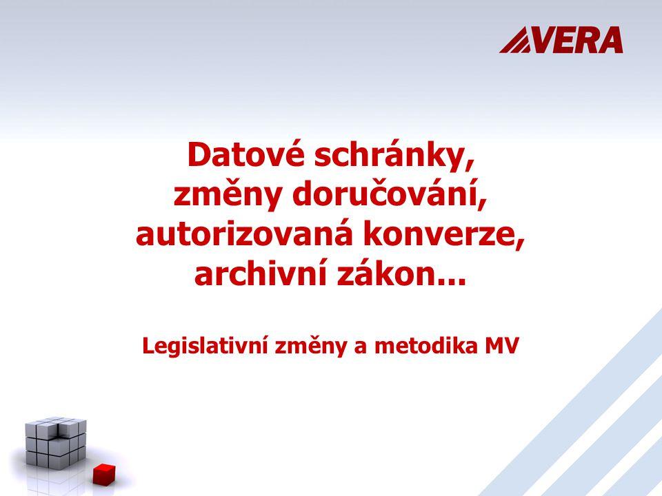 Datové schránky, změny doručování, autorizovaná konverze, archivní zákon... Legislativní změny a metodika MV