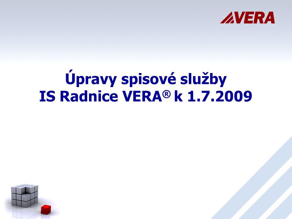 Úpravy spisové služby IS Radnice VERA® k 1.7.2009