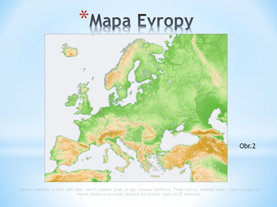 Mapa Evropy http://cs.wikipedia.org/wiki/Soubor:Europe_topography_map.png. Obr.2.