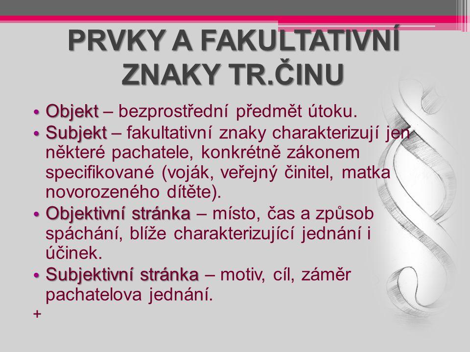 PRVKY A FAKULTATIVNÍ ZNAKY TR.ČINU