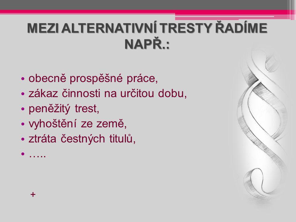 MEZI ALTERNATIVNÍ TRESTY ŘADÍME NAPŘ.: