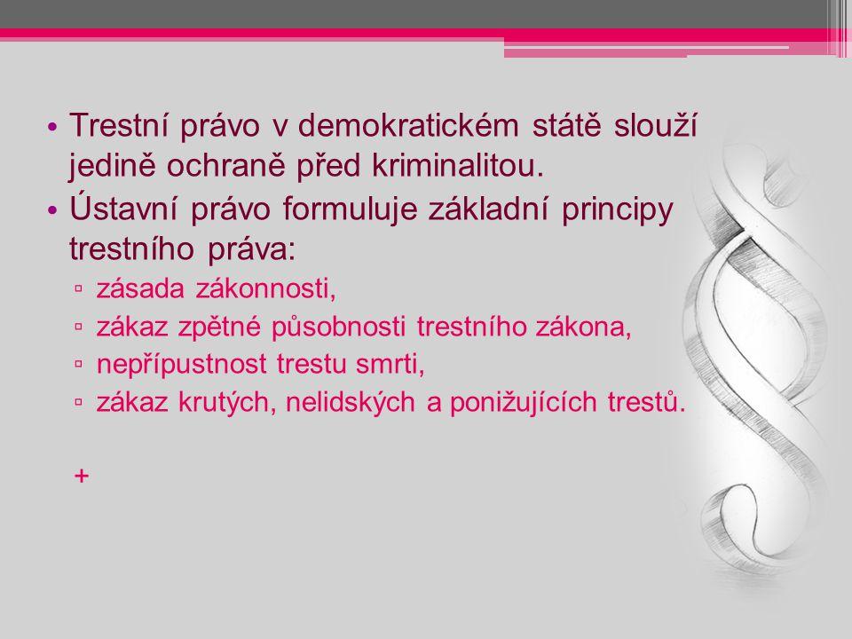 Ústavní právo formuluje základní principy trestního práva: