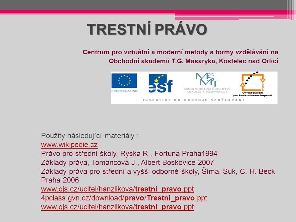 TRESTNÍ PRÁVO Použity následující materiály : www.wikipedie.cz