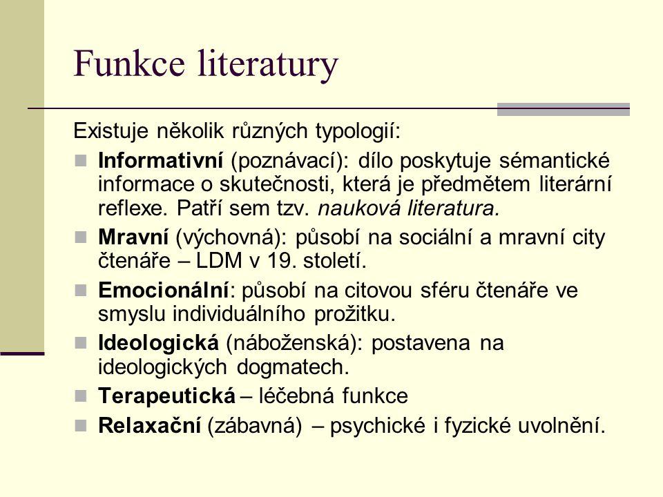 Funkce literatury Existuje několik různých typologií: