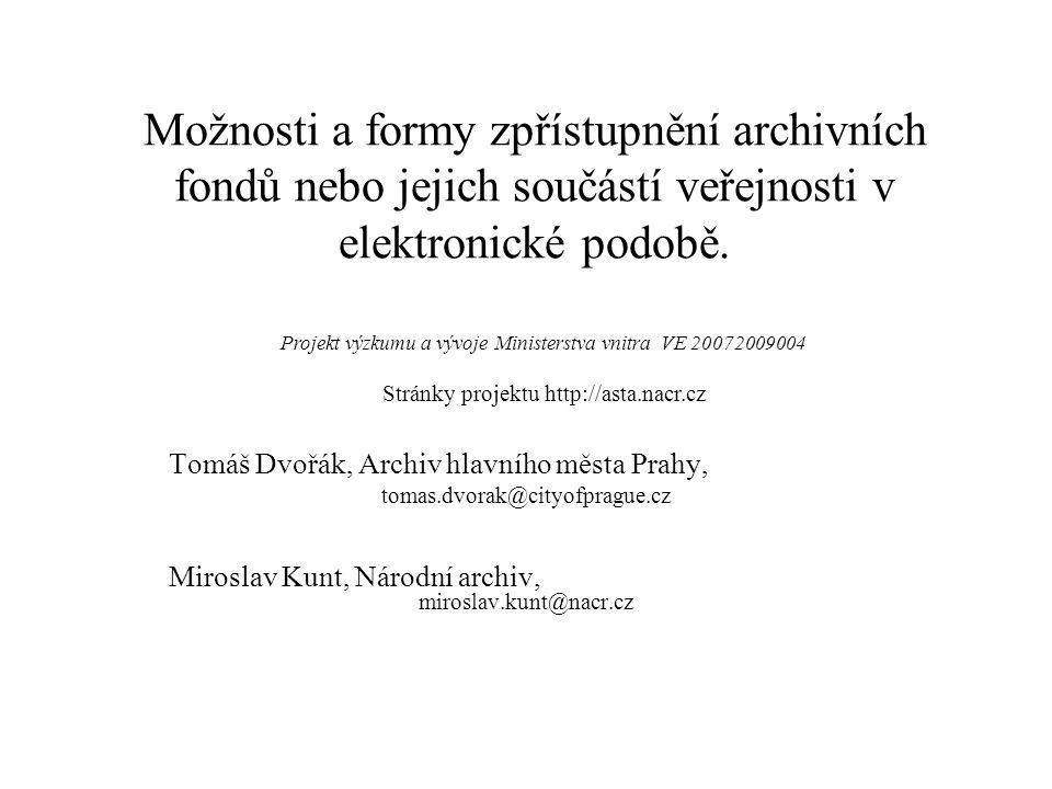Možnosti a formy zpřístupnění archivních fondů nebo jejich součástí veřejnosti v elektronické podobě.