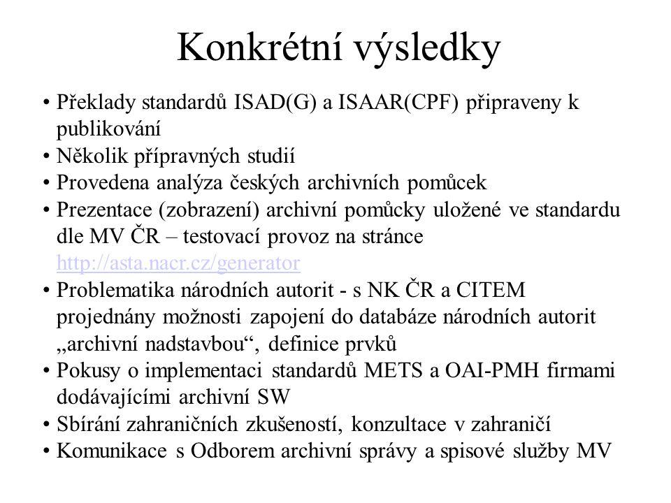 Konkrétní výsledky Překlady standardů ISAD(G) a ISAAR(CPF) připraveny k publikování. Několik přípravných studií.