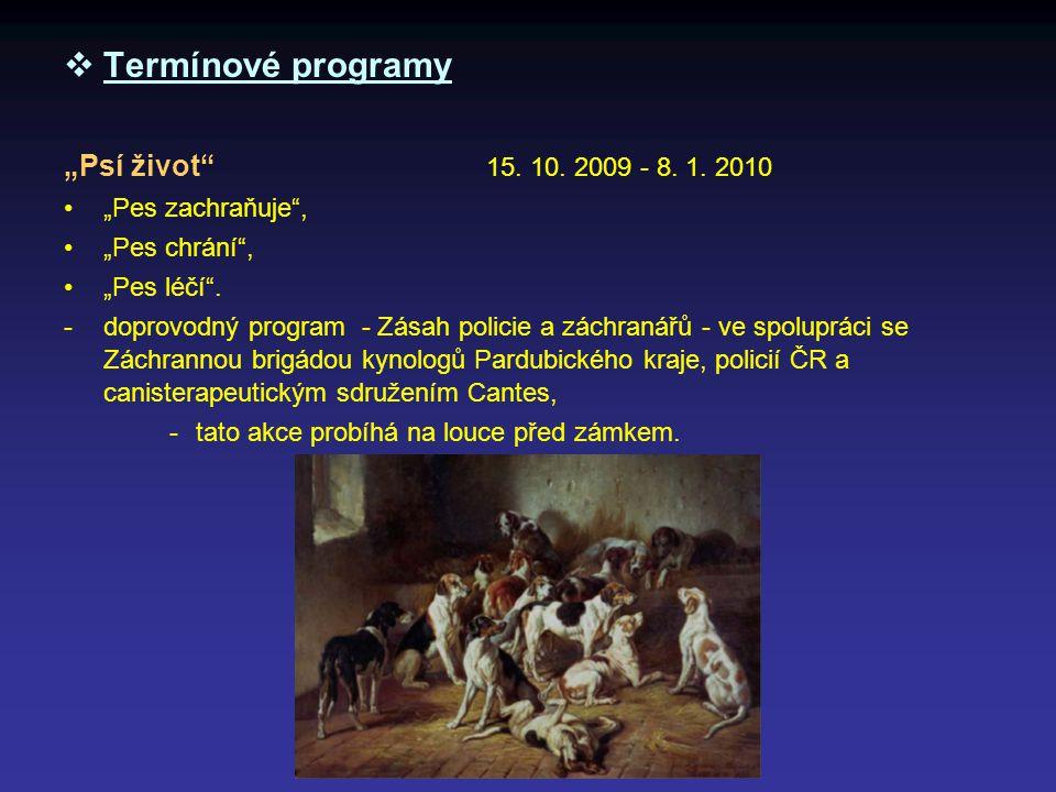 """Termínové programy """"Psí život 15. 10. 2009 - 8. 1. 2010"""