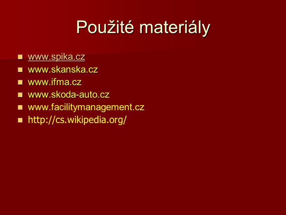 Použité materiály www.spika.cz www.skanska.cz www.ifma.cz