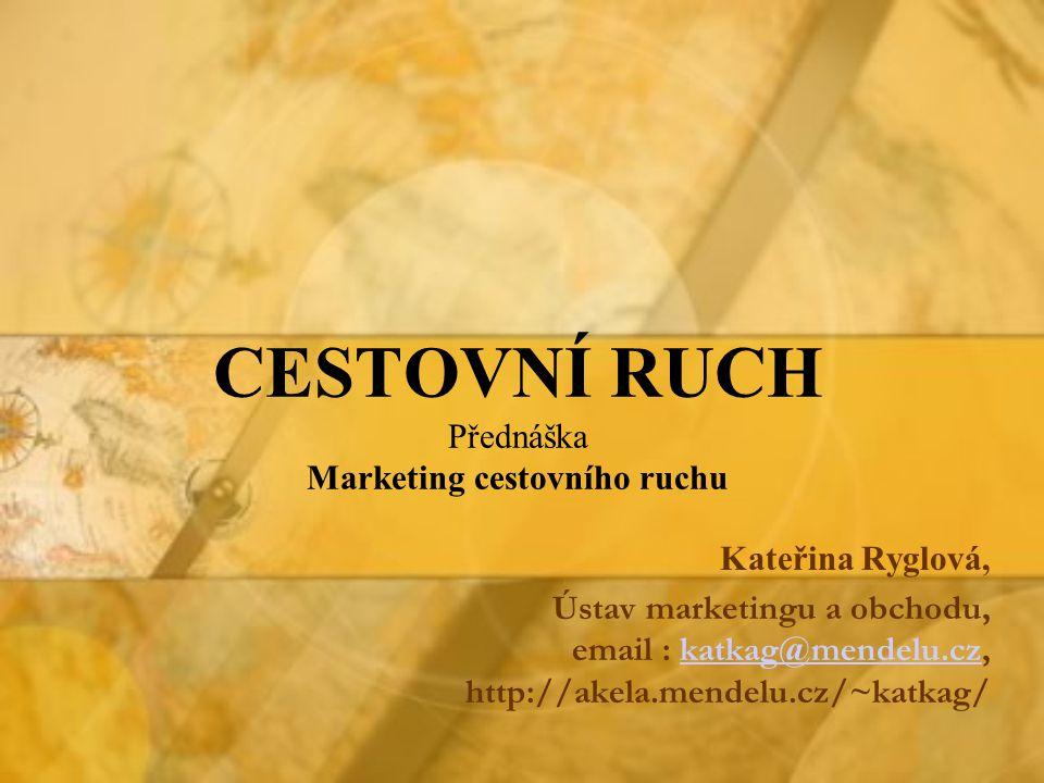 CESTOVNÍ RUCH Přednáška Marketing cestovního ruchu
