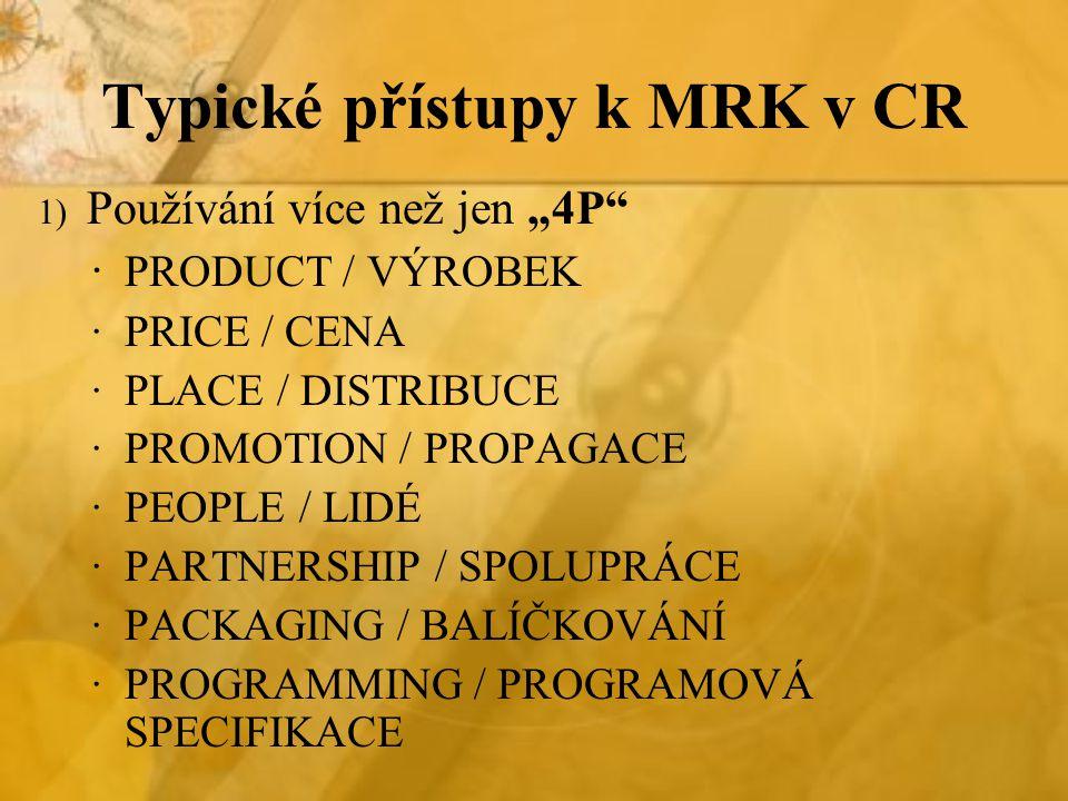 Typické přístupy k MRK v CR