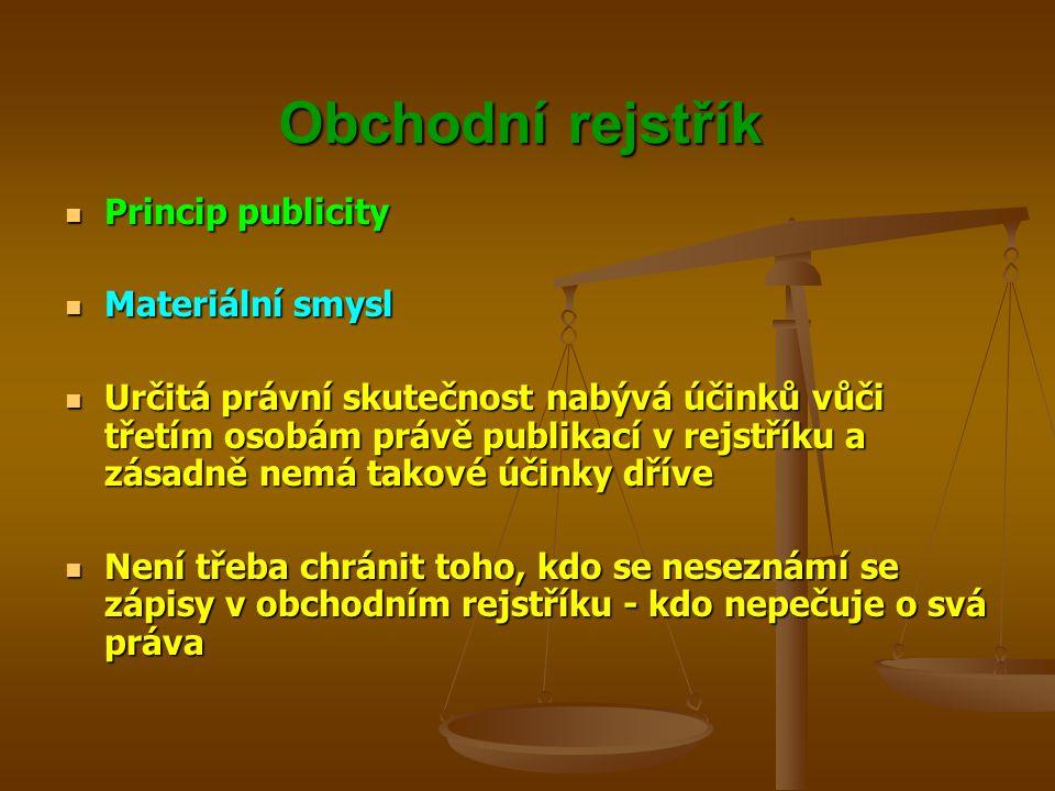 Obchodní rejstřík Princip publicity Materiální smysl