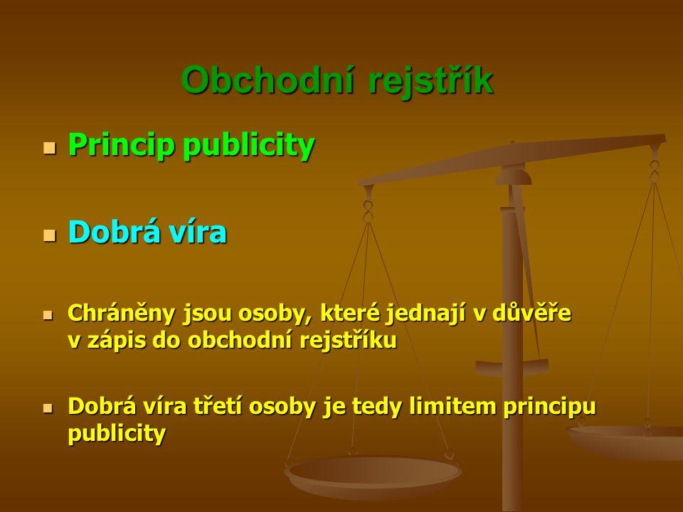 Obchodní rejstřík Princip publicity Dobrá víra