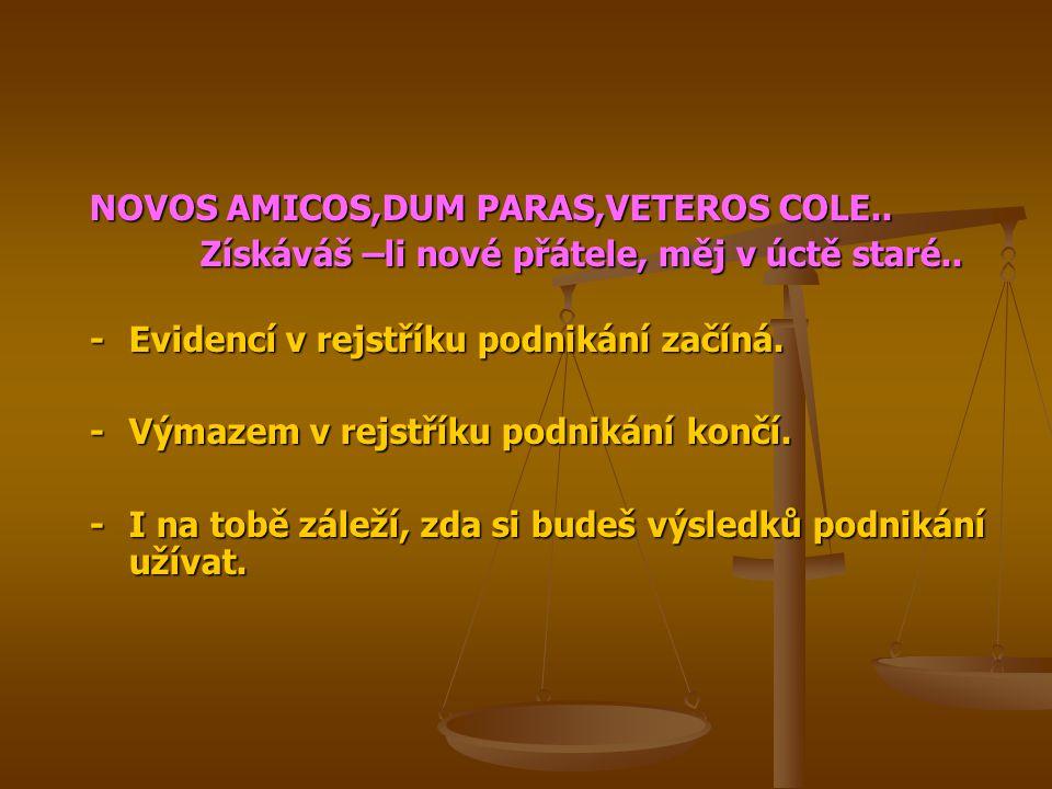 NOVOS AMICOS,DUM PARAS,VETEROS COLE..