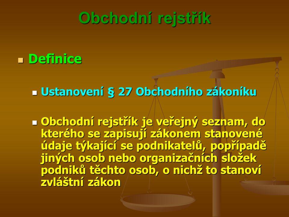 Obchodní rejstřík Definice Ustanovení § 27 Obchodního zákoníku