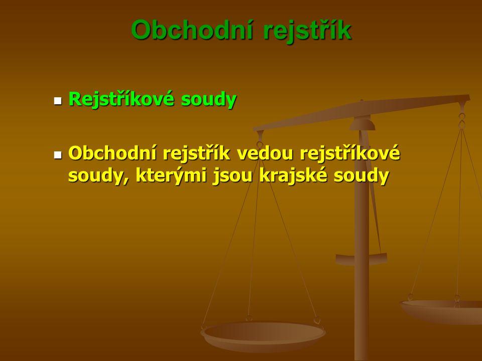 Obchodní rejstřík Rejstříkové soudy