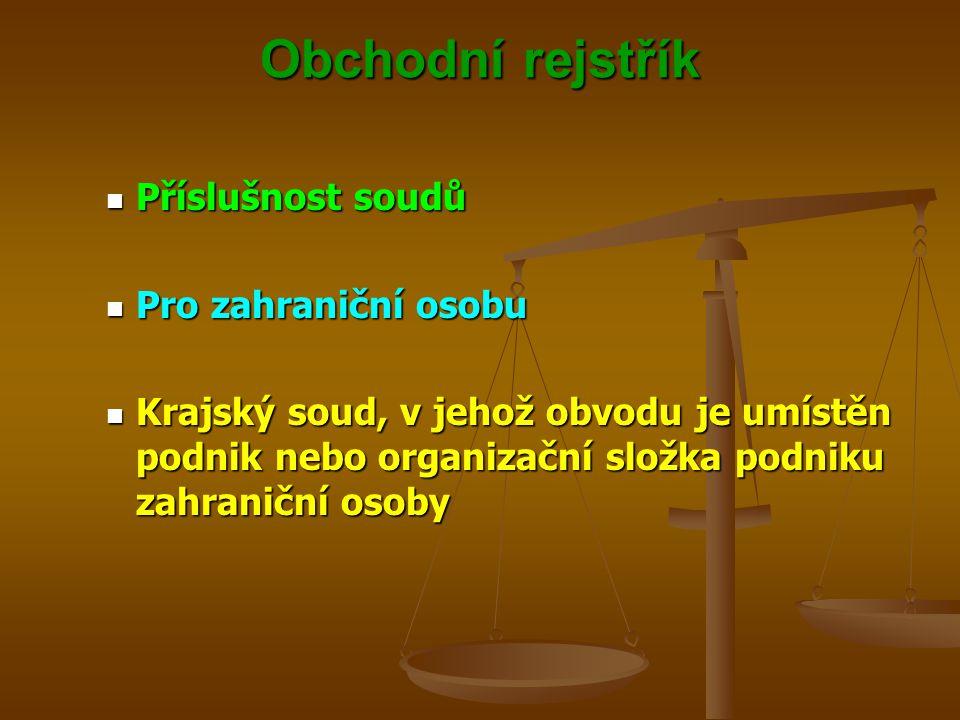 Obchodní rejstřík Příslušnost soudů Pro zahraniční osobu