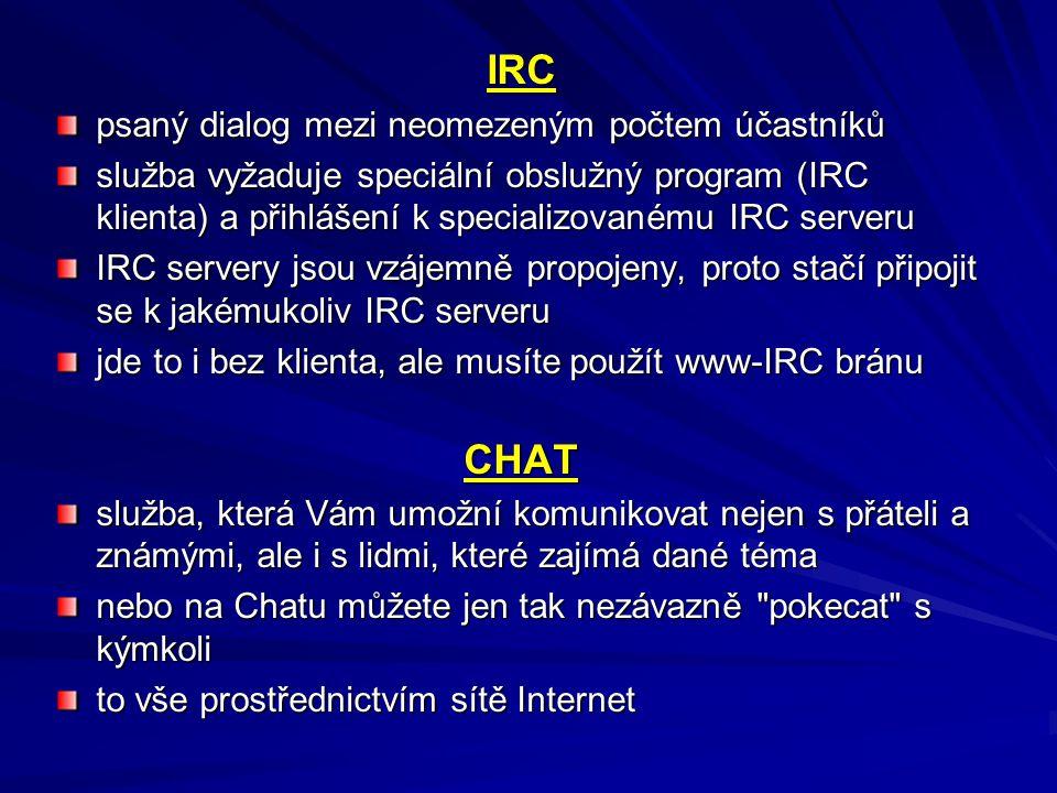 IRC CHAT psaný dialog mezi neomezeným počtem účastníků
