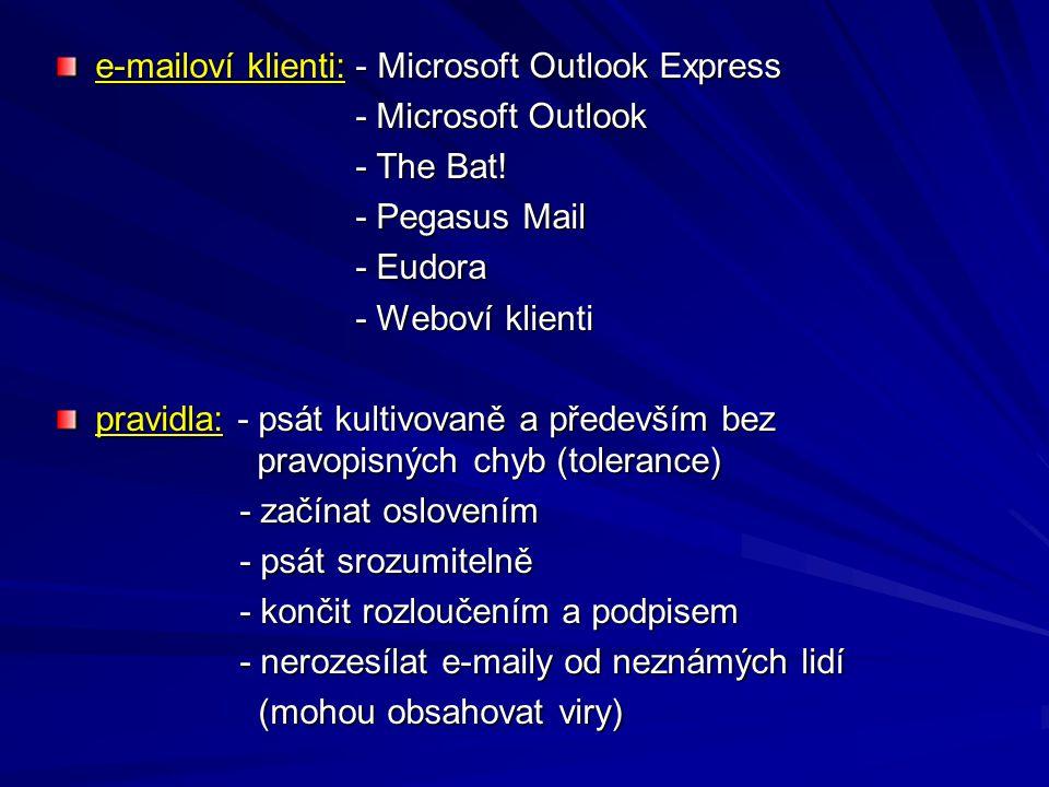 e-mailoví klienti: - Microsoft Outlook Express