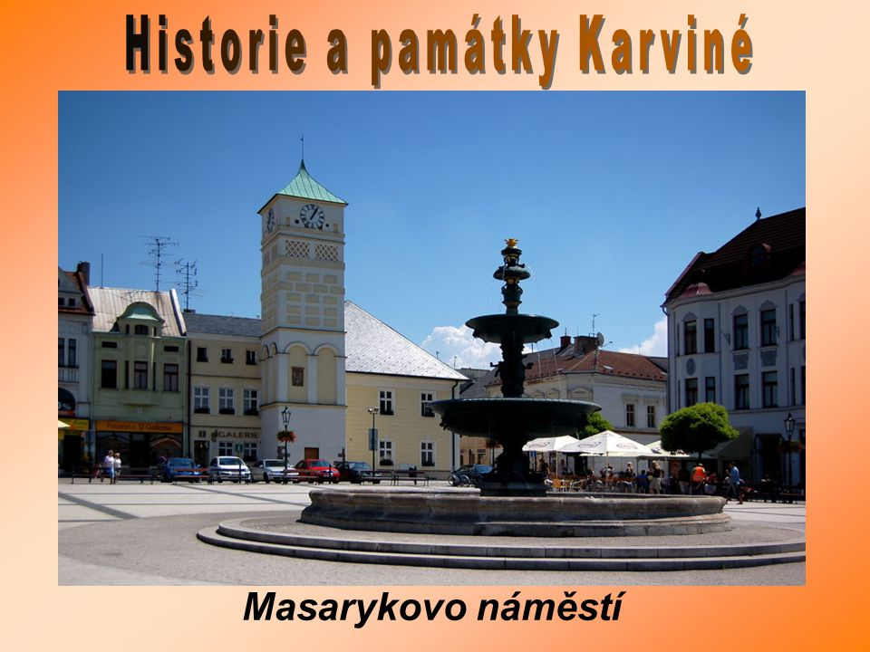 Historie a památky Karviné