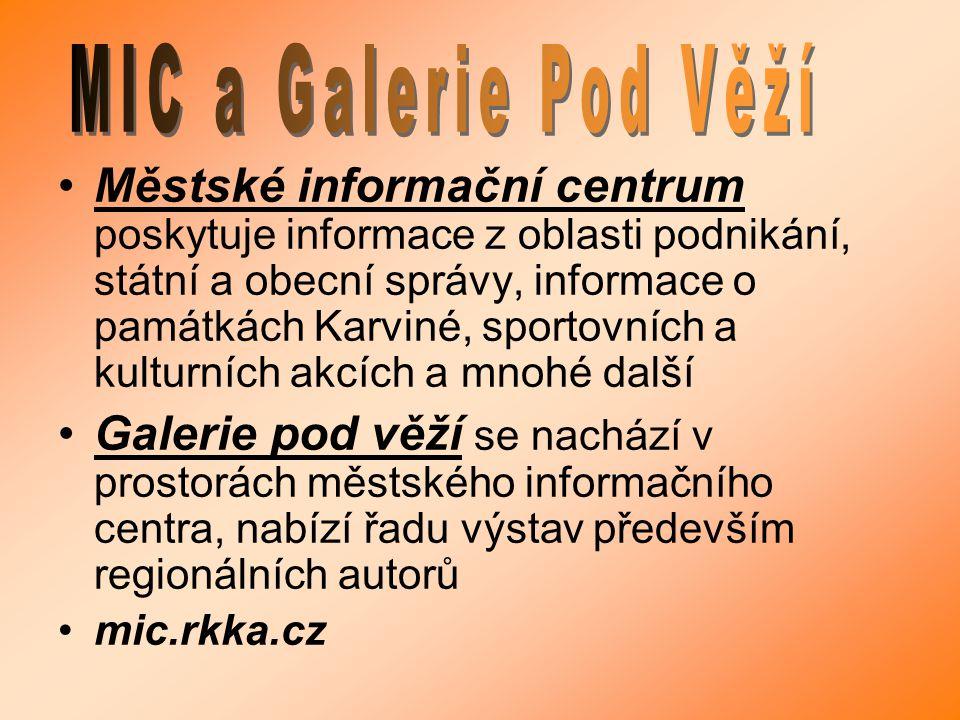 MIC a Galerie Pod Věží