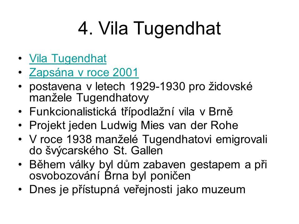4. Vila Tugendhat Vila Tugendhat Zapsána v roce 2001